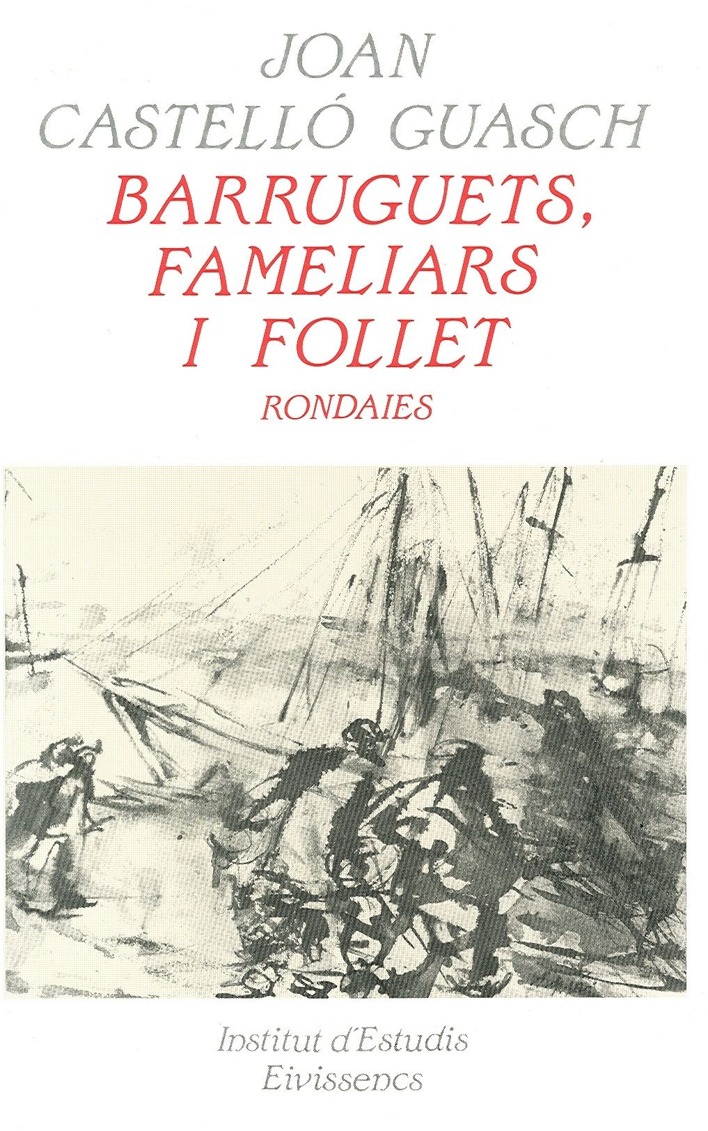 Barruguets, Fameliars i Follet. Rondaies.