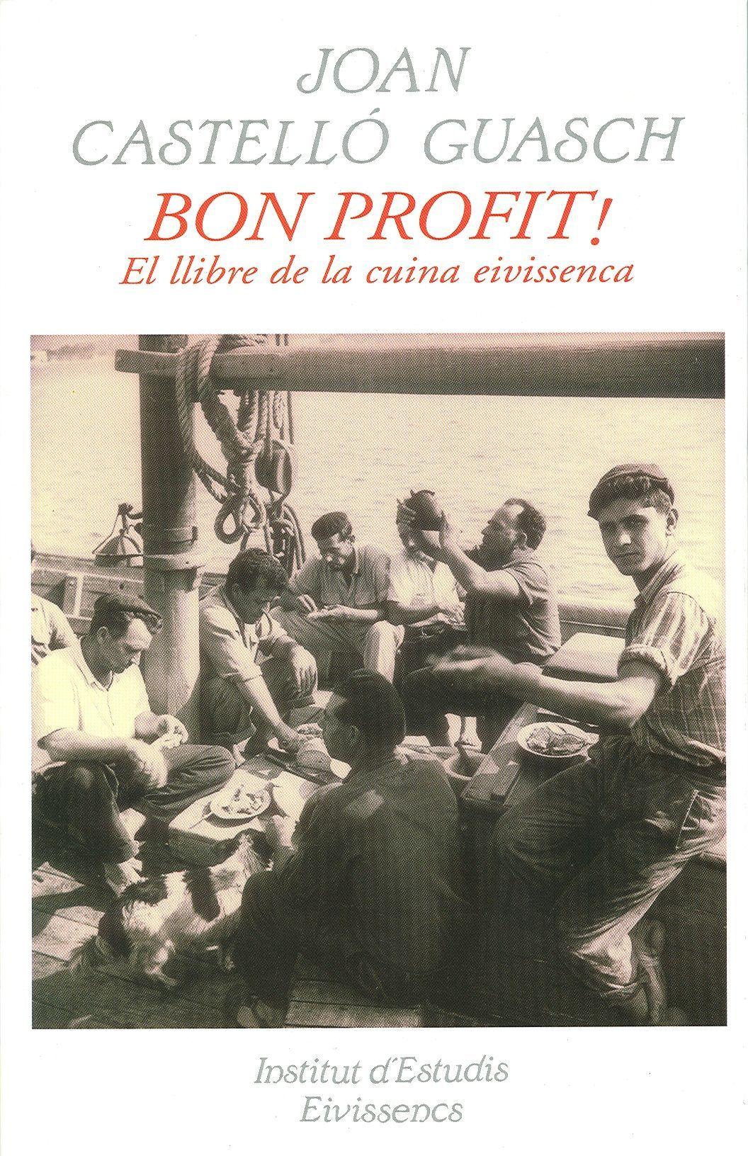 Bon Profit! El llibre de la cuina eivissenca.