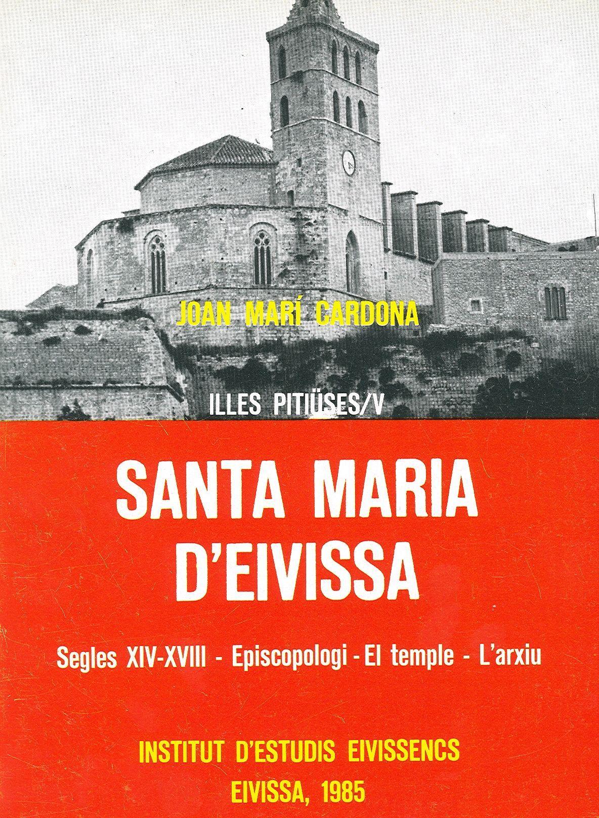 Illes Pitiüses V. Santa-Maria dEivissa