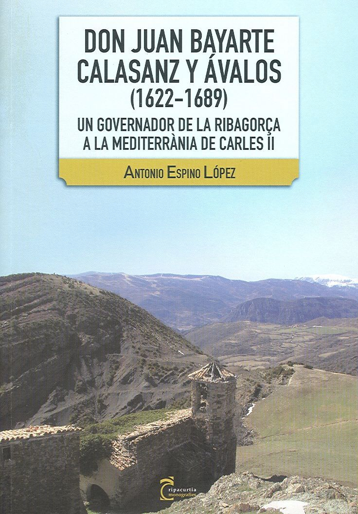 Don Juan Bayarte Calasanz y Ávalos (1622-1689)