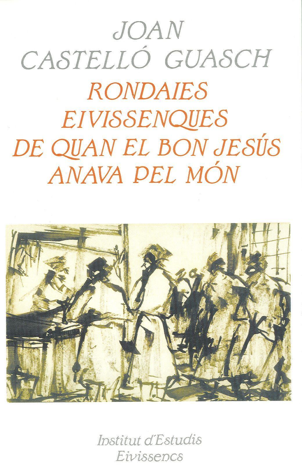 Rondaies eivissenques de quan el bon Jesús anava pel món
